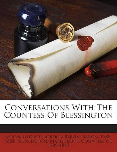 Conversations With The Countess Of Blessington