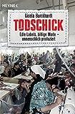 Todschick: Edle Labels, billige Mode ? unmenschlich produziert - Gisela Burckhardt