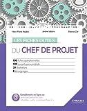 Les fiches outils du chef de projet - 100 fiches opérationnelles - 100 conseils personnalisés - 50 illustrations - 8 témoignages.