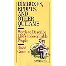 Dimboxes, Epopts, and Other Quidams: Words to Describe Life's Indescribable People