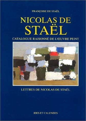 Nicolas de Staël : Catalogue raisonné de l'oeuvre peint - Lettres