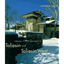 Frank Lloyd Wright's Taliesin and Taliesin West (Architecture)
