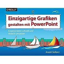 Einzigartige Grafiken gestalten mit PowerPoint: Kreative Ideen schnell und einfach umsetzen (Querformater)