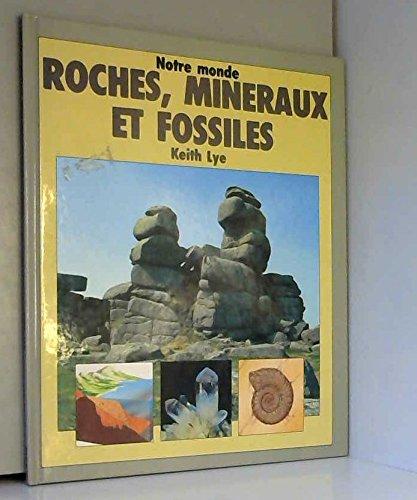Roches, minéraux et fossiles par Keith Lye