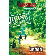 Sansibar - Reiseführer: Das komplette Reisehandbuch