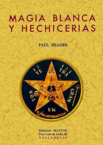 Magia Blanca y Hechicerías por Paul Reader