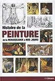 Histoire de la peinture : De la Renaissance à nos jours - Anna-Carola Krausse