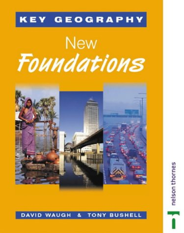 Key Geography: Students' Book: New Foundations (Key Geography for Key Stage 3)