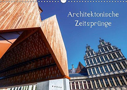 Architektonische Zeitsprünge (Wandkalender 2019 DIN A3 quer): Fotos von moderner Architektur, die sich einträchtig neben historischen Bauwerken befindet (Monatskalender, 14 Seiten ) (CALVENDO Orte)