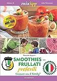 Smoothies-Frullati - Cucinare con il Bimby