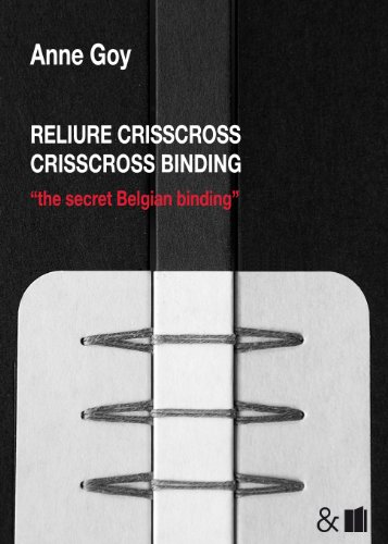 Reliure crisscross : The secret belgian binding par Anne Goy