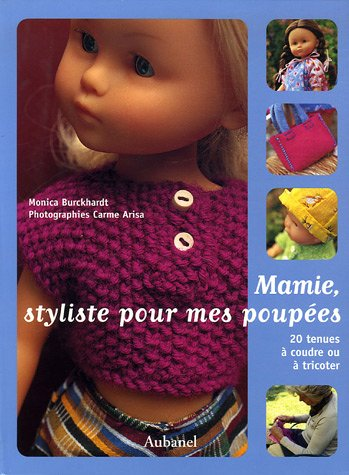 Mamie, styliste pour mes poupées : 20 tenues à coudre ou à tricoter par Monica Burckhardt, Carme Arisa