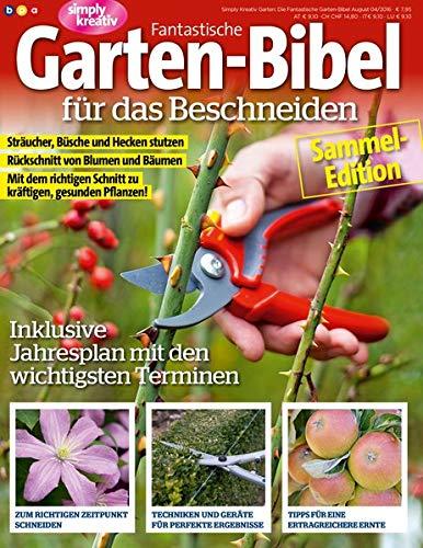 Fantastische Garten-Bibel: für das Beschneiden
