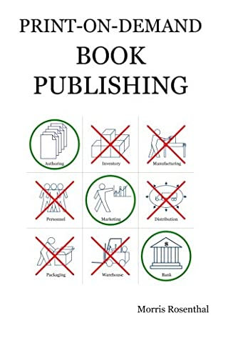 Print On Demand Book Publishing: A New Approach to Printing and Marketing Books for Publishers and