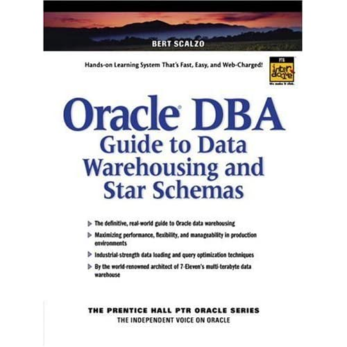 Oracle DBA Guide to Data Warehousing and Star Schemas by Bert Scalzo (2003-06-14)