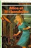 Alice et le chandelier - Collection : Bibliothèque verte cartonnée