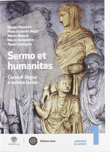 Sermo et humanitas. Manuale. Con Percorsi di lavori-Repertorio lessicale-Compiti vacanze. Per le Scuole superiori. Con espansione online: 1