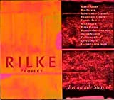 Rilke Projekt: Bis an alle Sterne - Rainer Maria Rilke