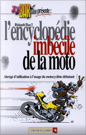 Joe Bar team : L' Encyclopédie imbécile de la moto