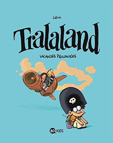 Tralaland, Tome 03: Vacances prolongées