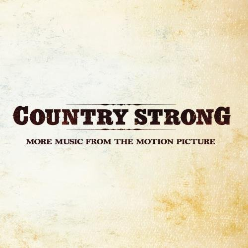 Country Strong (More Music from the Motion Picture) by Various Artists (2011-03-01)