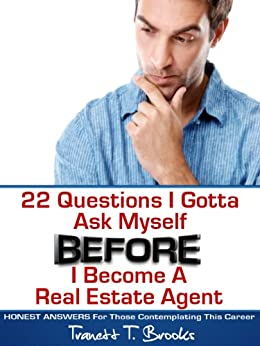 22 Questions I Gotta Ask Myself BEFORE I Become a Real Estate Agent (English Edition) di [Brooks, Tranett T.]