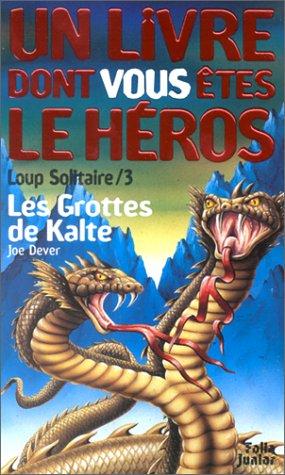 Loup solitaire, numéro 3 : Les Grottes de Kalte