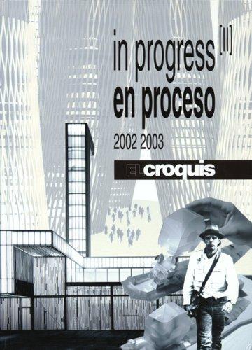 Croquis, El - In Progress Ii. En Proceso 2002-2003 -: El Croquis 115/116+118 por vv.aa