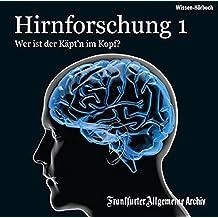 Hirnforschung 1: Wer ist der Käpt' im Kopf