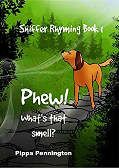 Phew! What's That Smell?: Rhyming Book 1 (ages 3-6) Beginner Readers, Dogs And Fun. por Pippa Pennington epub