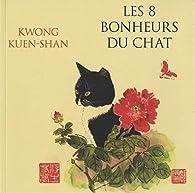 Les 8 bonheurs du chat par Kwong Kuen Shan