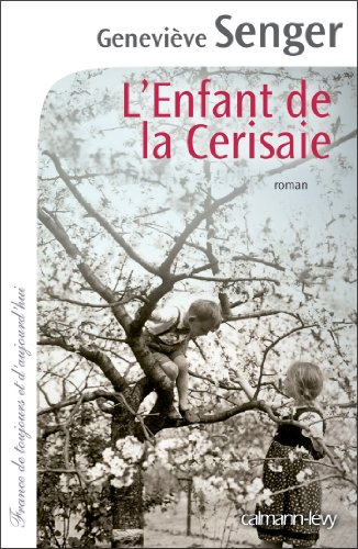 L'enfant de la Cerisaie (Cal-Lévy-France de toujours et d'aujourd'hui)