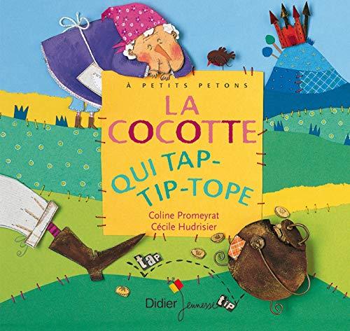La Cocotte qui tap-tip-top (A Petits Petons) Petite Cocotte