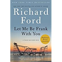 Let Me Be Frank With You by Richard Ford (October 13,2015)