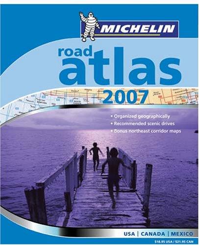 Michelin Road Atlas 2007: USA-Canada-Mexico