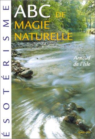 ABC de magie naturelle par Arnaud de L'Isle