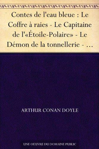 Contes de l'eau bleue : Le Coffre à raies - Le Capitaine de l'«Étoile-Polaire» -