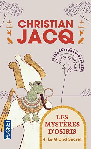Les Mystères d'Osiris, Tome 4 : Le grand secret (Pocket) por Christian Jacq