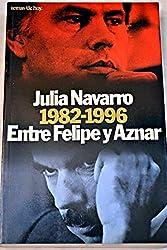 Entre Felipe y Aznar, 1982-1996 (Grandes temas) (Spanish Edition)