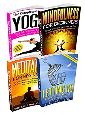 Mindfulness Practice Box Set (Complete Guide): Letting Go, Mindfulness, Meditation & Yoga. Embrace the Present & Release Attachements.: Foundational Understanding, ... Personal Growth) (English Edition)