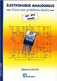 Electronique analogique - Cours avec problèmes résolus - IUT, BTS, CNAM