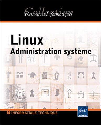 Linux Administration Système par Collectif