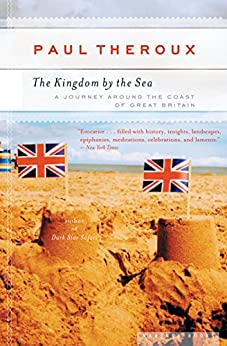 The Kingdom by the Sea: A Journey Around the Coast of Great Britain (English Edition)
