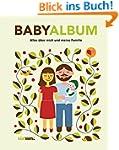 Babyalbum: Alles über mich und meine...