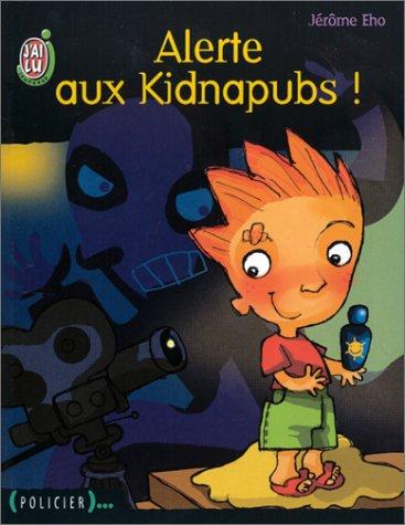 Alerte aux kidnapubs ! par Jérôme Eho