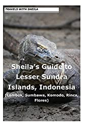 Sheila's Guide to Lesser Sundra Islands, Indonesia (Lombok, Sumbawa, Komodo, Rin