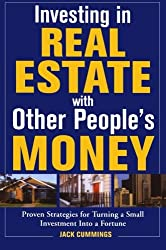 Investing in Real Estate with Other People's Money: 100s of Insider Strategies for Turning a Small Investment Into a Fortune