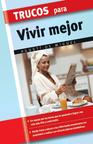 Trucos Para Vivir Mejor (Trucos/Tips and Tricks) por Agusti de Miguel