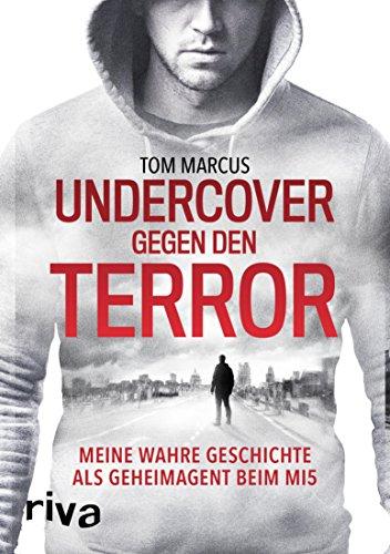 Der Kostüm Das Gesellschaft - Undercover gegen den Terror: Meine wahre Geschichte als Geheimagent beim MI5