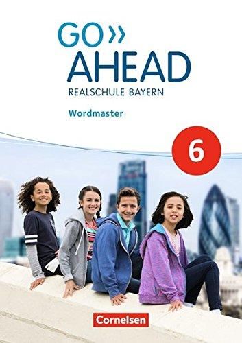 Go Ahead - Ausgabe für Realschulen in Bayern - Neue Ausgabe: 6. Jahrgangsstufe - Wordmaster (Go 6)